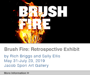 Brush Fire: Retrospective Exhibit | By Rich Briggs and Sally Ellis | May 31 - July 23, 2019 | Jacob Spori Art Gallery